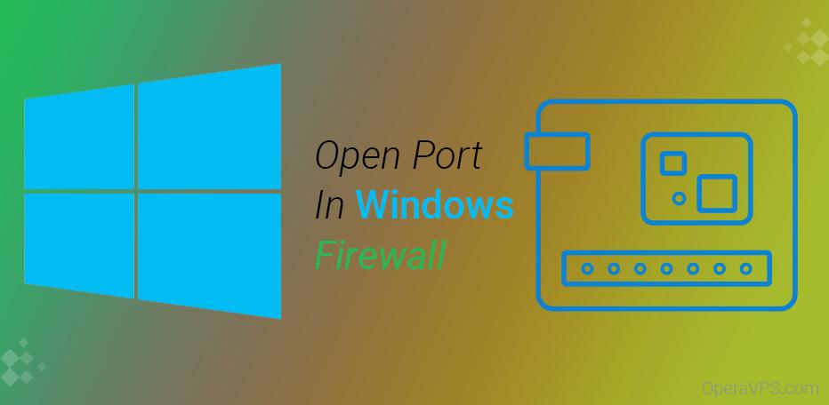 mở port firewall trên windows